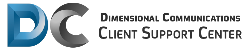 Dimensional Communications :: Client Support System